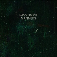 Manners (2009) – Passion Pit