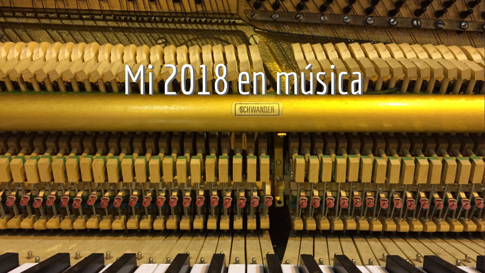 Mi 2018 en música — 2 de 2